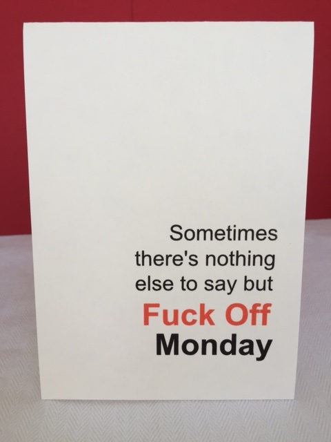 Fuck off monday