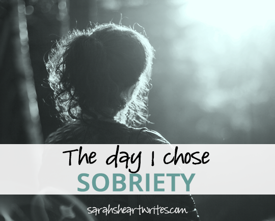The day I chose sobriety