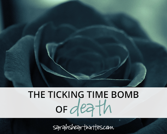 the ticking time bomb of death