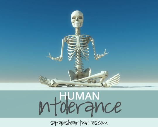 Human Intolerance